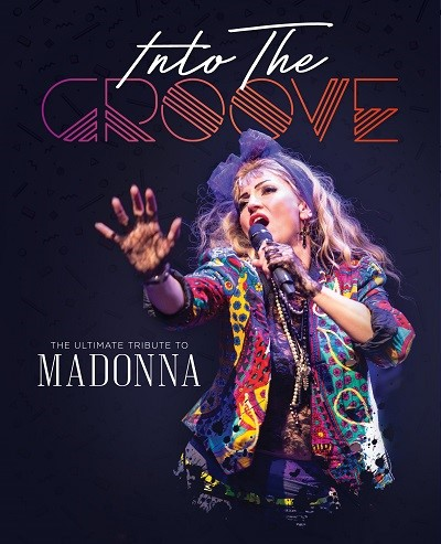 Into The Groove: The Ultimate Tribute To Madonna