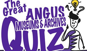 The Great Angus Museums & Archives Quiz